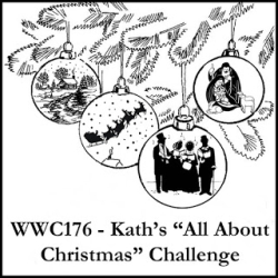 WWC176 - Kath's All About Christmas  Challenge